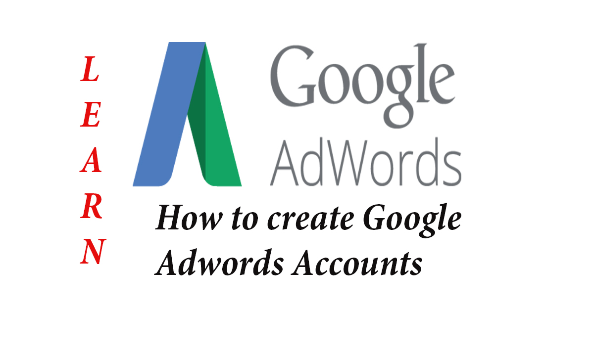 HOW TO CREATE GOOGLE ADWORDS ACCOUNT