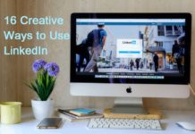 16 Creative Ways to Use LinkedIn