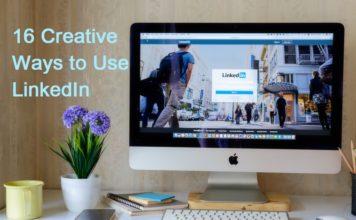 16 Creative Ways to Use LinkedIn
